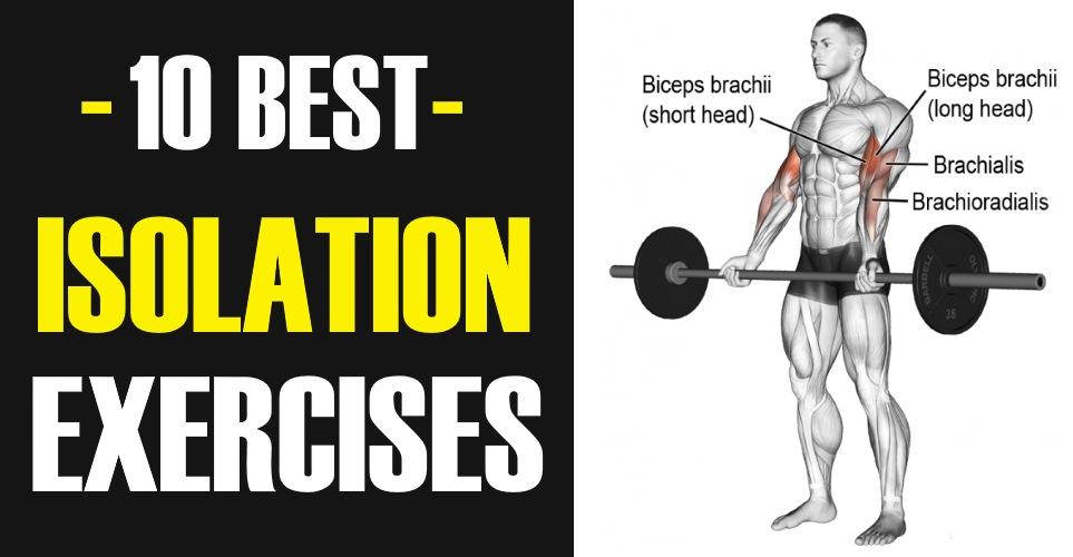 10 Best Isolation Exercises